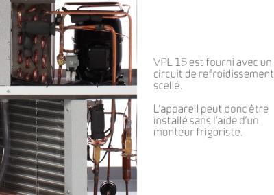 VPL 15 - circuit de refroidissement scellé.